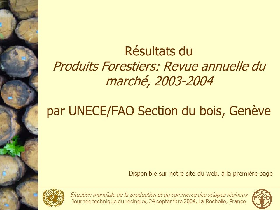 Résultats du Produits Forestiers: Revue annuelle du marché, 2003-2004 par UNECE/FAO Section du bois, Genève