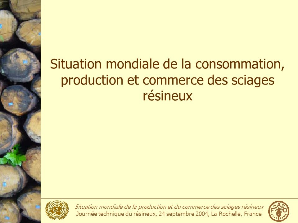 Situation mondiale de la consommation, production et commerce des sciages résineux
