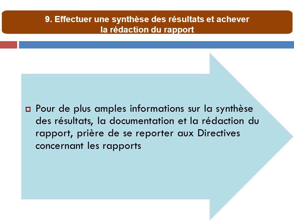 9. Effectuer une synthèse des résultats et achever la rédaction du rapport
