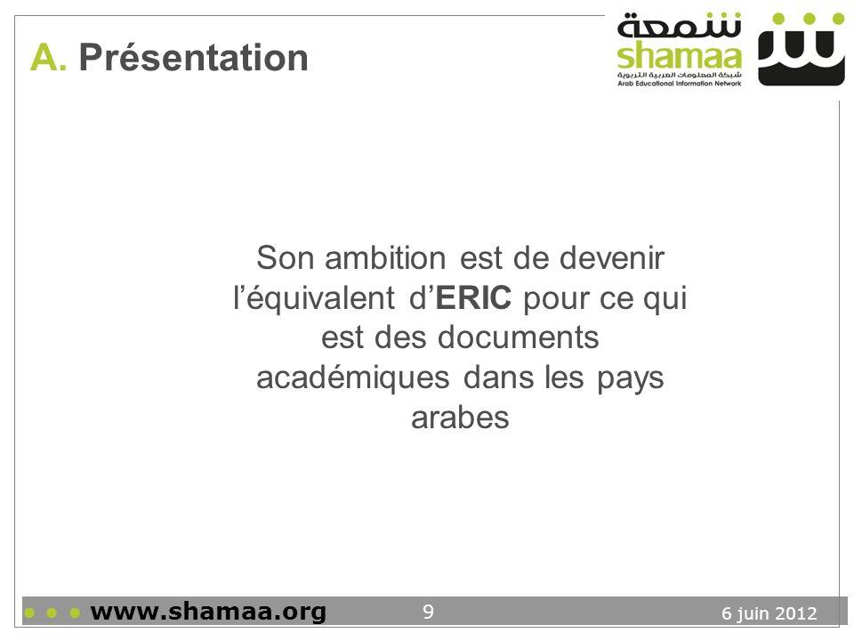 A. Présentation Son ambition est de devenir l'équivalent d'ERIC pour ce qui est des documents académiques dans les pays arabes.