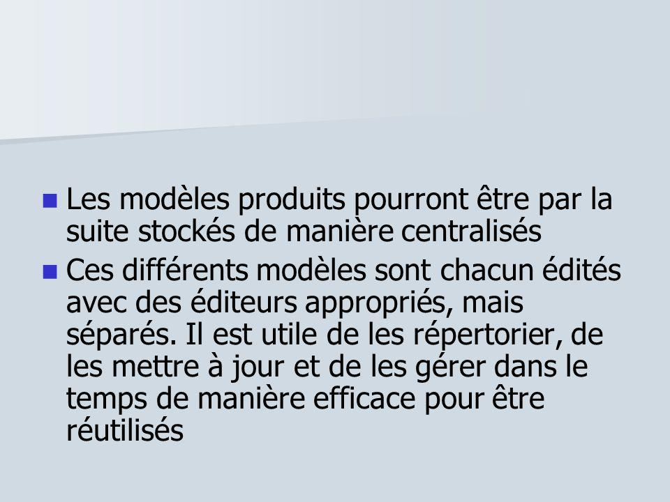 Les modèles produits pourront être par la suite stockés de manière centralisés
