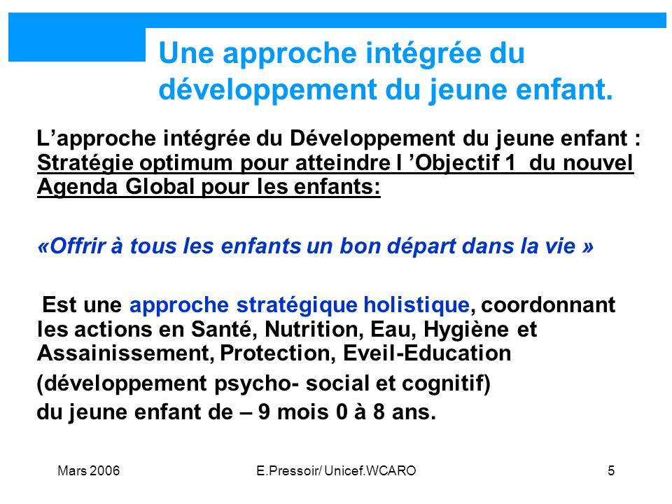 Une approche intégrée du développement du jeune enfant.