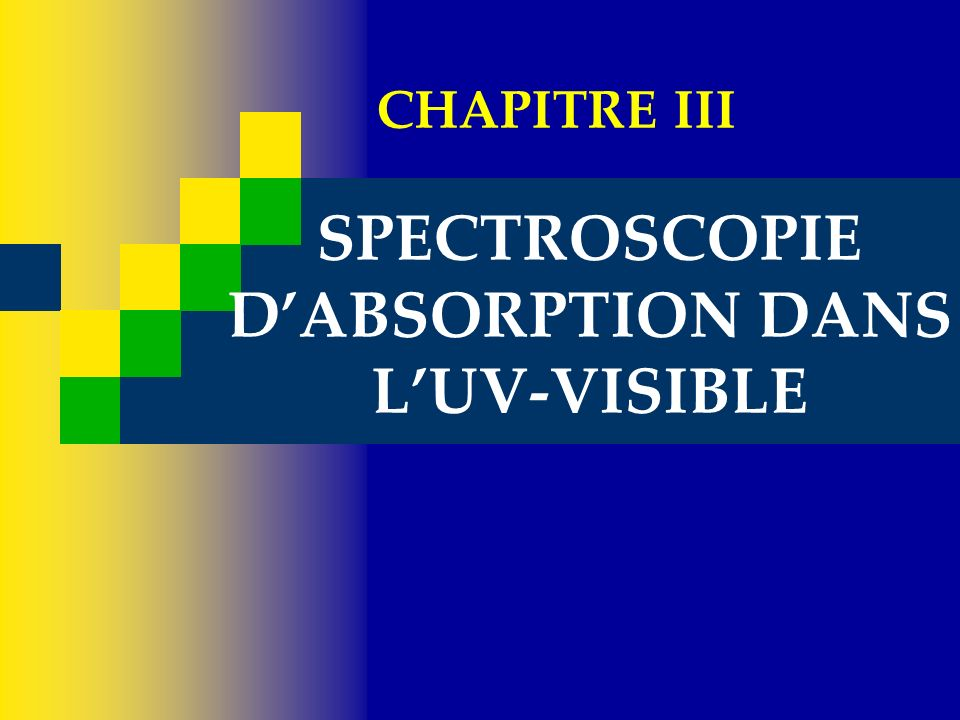 SPECTROSCOPIE D'ABSORPTION DANS L'UV-VISIBLE