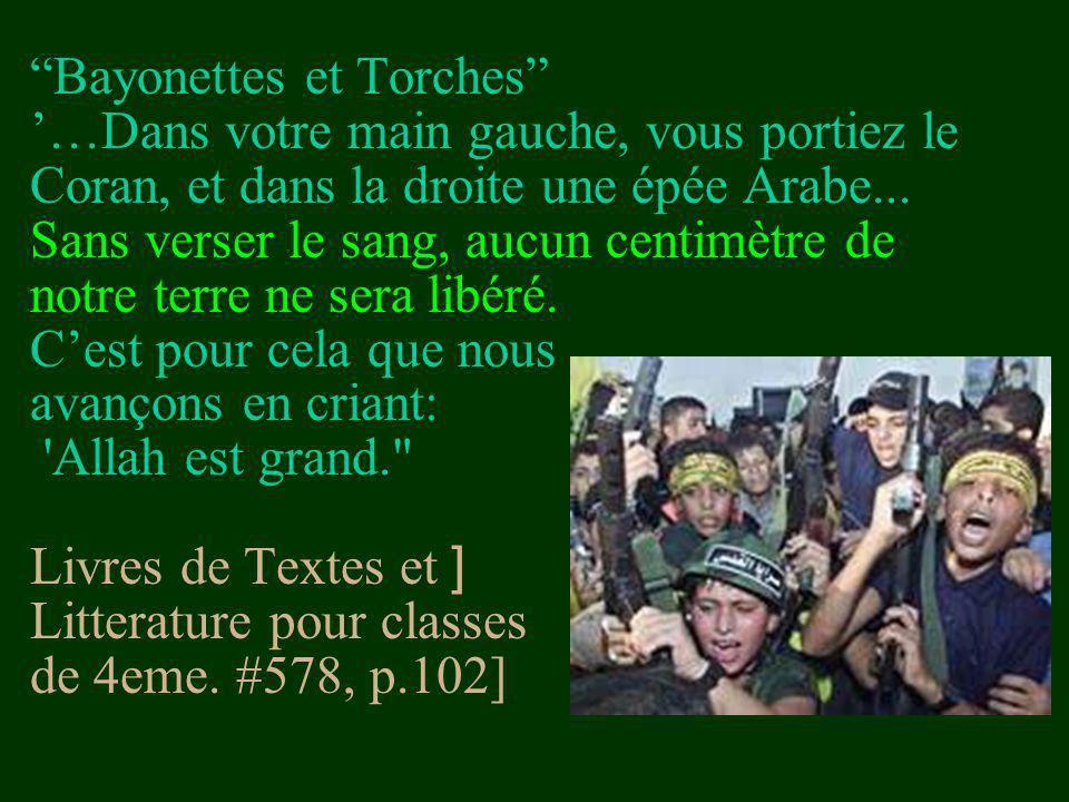 Bayonettes et Torches '…Dans votre main gauche, vous portiez le Coran, et dans la droite une épée Arabe...