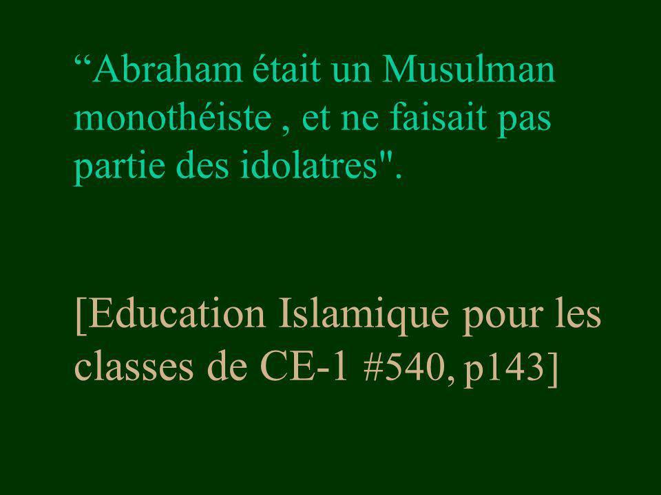 Abraham était un Musulman monothéiste , et ne faisait pas partie des idolatres .