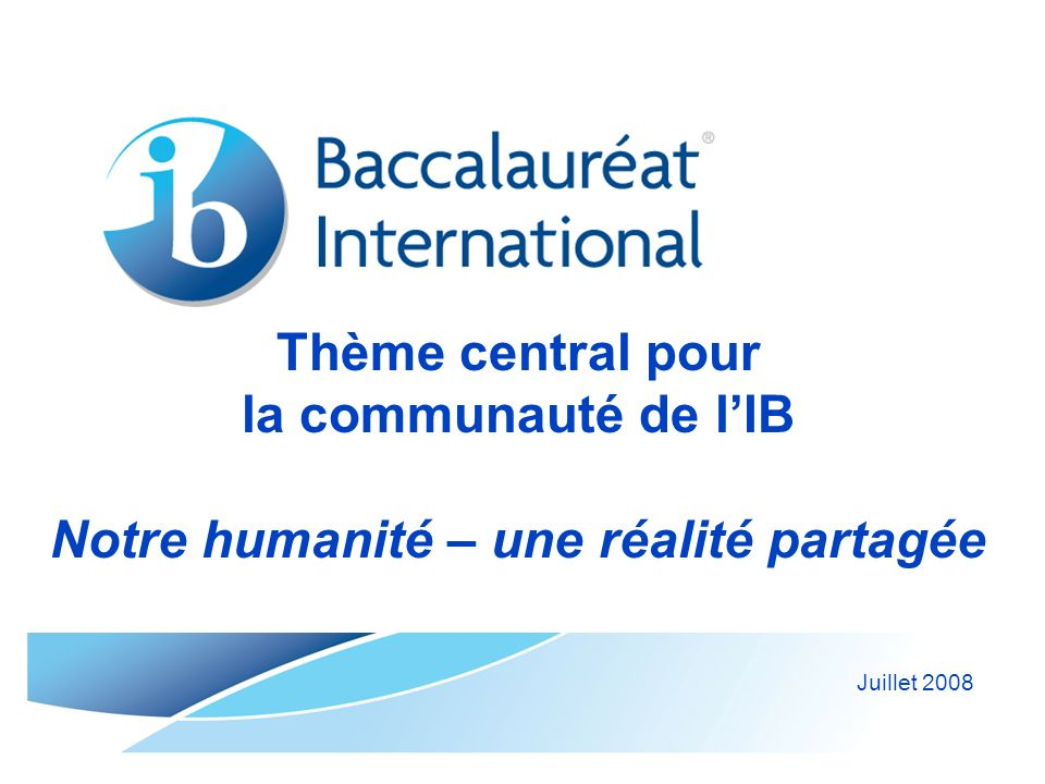 Thème central pour la communauté de l'IB Notre humanité – une réalité partagée