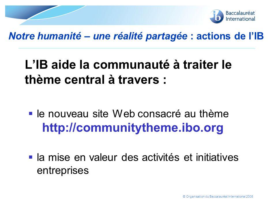 Notre humanité – une réalité partagée : actions de l'IB