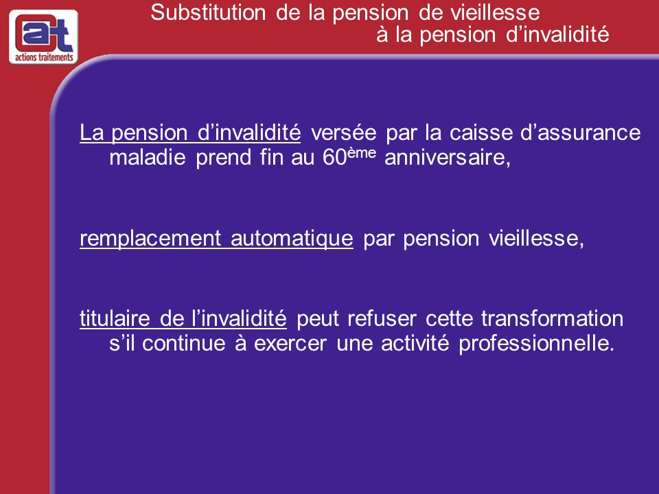 Substitution de la pension de vieillesse à la pension d'invalidité