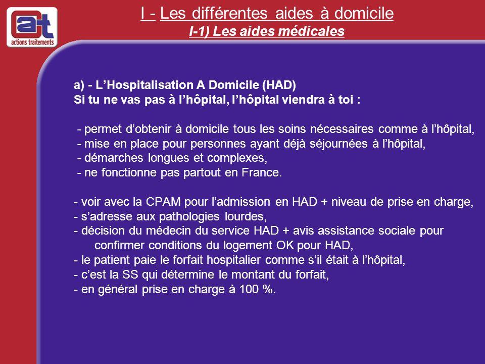 I - Les différentes aides à domicile I-1) Les aides médicales