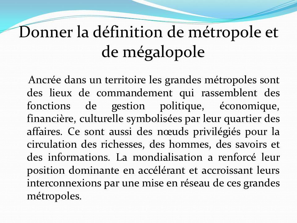 Donner la définition de métropole et de mégalopole