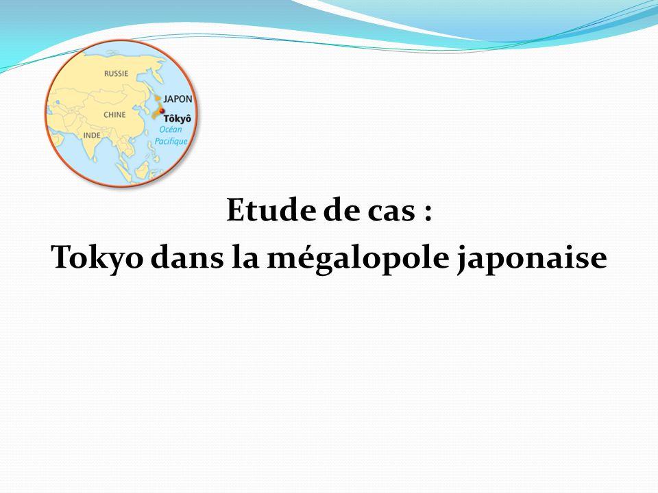 Etude de cas : Tokyo dans la mégalopole japonaise