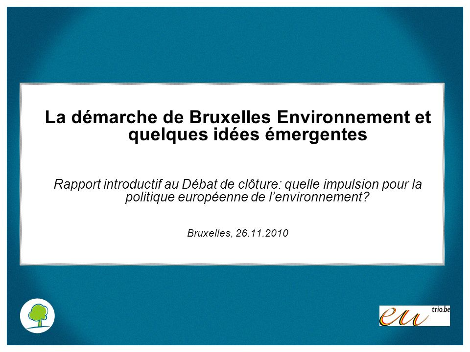 La démarche de Bruxelles Environnement et quelques idées émergentes