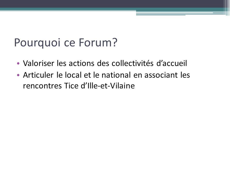 Pourquoi ce Forum Valoriser les actions des collectivités d'accueil