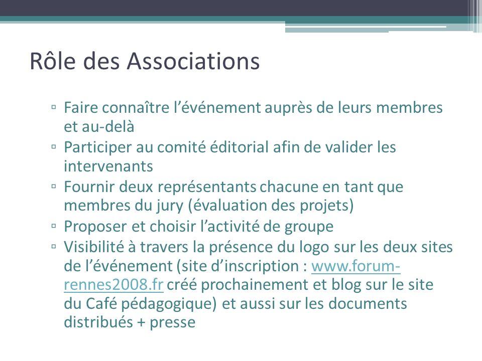 Rôle des Associations Faire connaître l'événement auprès de leurs membres et au-delà.
