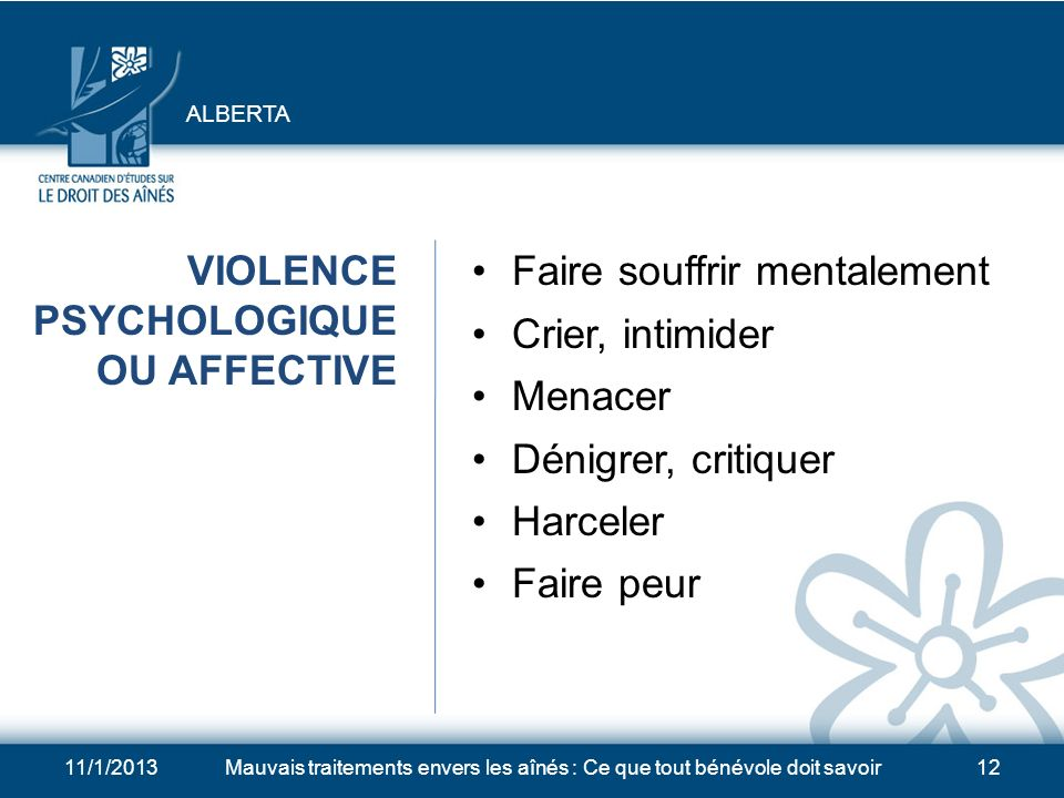 VIOLENCE PSYCHOLOGIQUE OU AFFECTIVE Faire souffrir mentalement