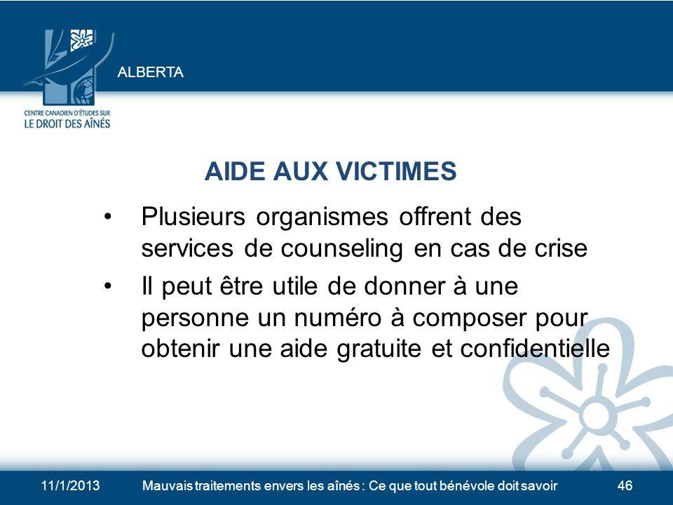 ALBERTA AIDE AUX VICTIMES. Plusieurs organismes offrent des services de counseling en cas de crise.