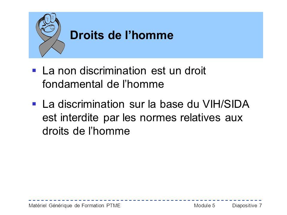 Droits de l'hommeLa non discrimination est un droit fondamental de l'homme.