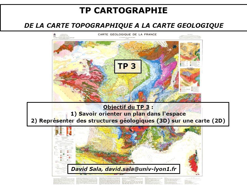 TP CARTOGRAPHIE TP 3 DE LA CARTE TOPOGRAPHIQUE A LA CARTE GEOLOGIQUE