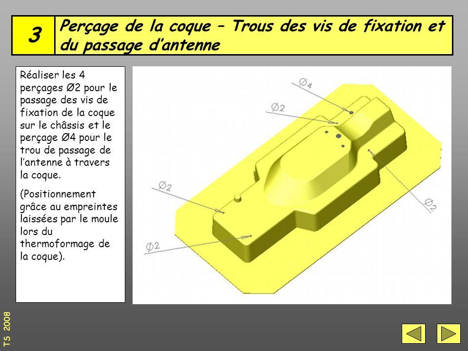 3 Perçage de la coque – Trous des vis de fixation et du passage d'antenne.