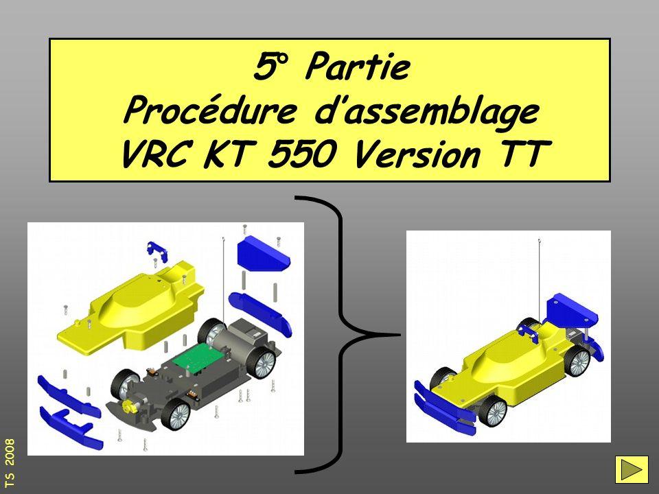 5° Partie Procédure d'assemblage VRC KT 550 Version TT