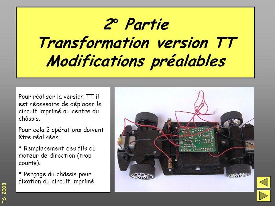 2° Partie Transformation version TT Modifications préalables