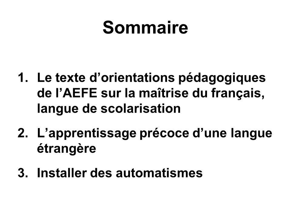 Sommaire Le texte d'orientations pédagogiques de l'AEFE sur la maîtrise du français, langue de scolarisation.