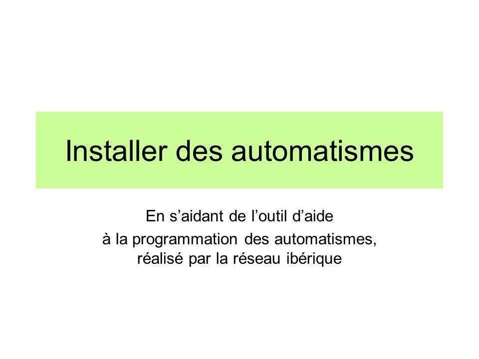 Installer des automatismes