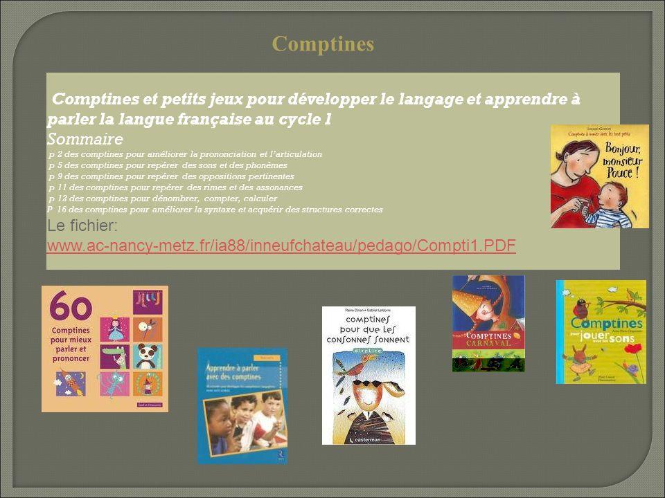 Comptines Comptines et petits jeux pour développer le langage et apprendre à parler la langue française au cycle 1.
