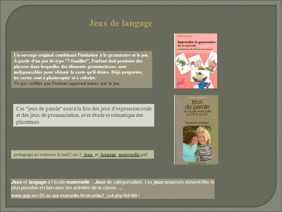 Jeux de langage Un ouvrage original combinant l initiation à la grammaire et le jeu.