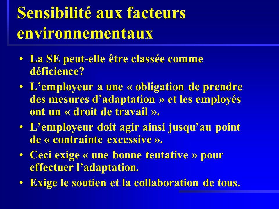 Sensibilité aux facteurs environnementaux