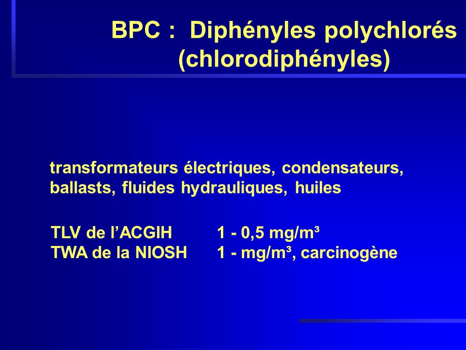 BPC : Diphényles polychlorés (chlorodiphényles)