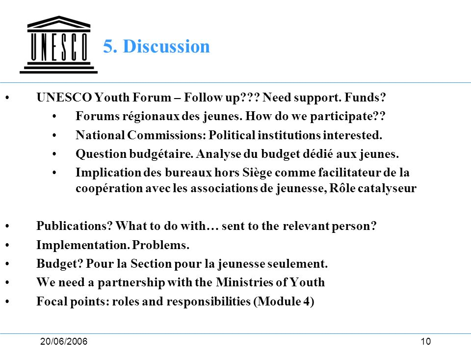 5. Discussion UNESCO Youth Forum – Follow up Need support. Funds