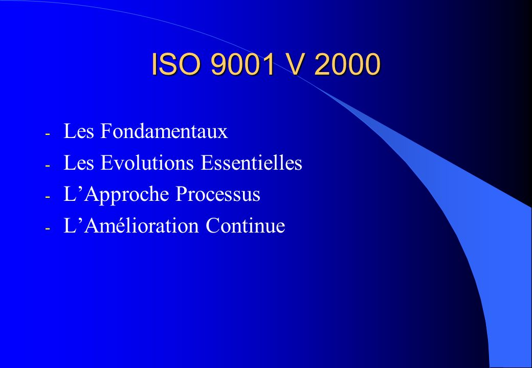 ISO 9001 V 2000 Les Fondamentaux Les Evolutions Essentielles