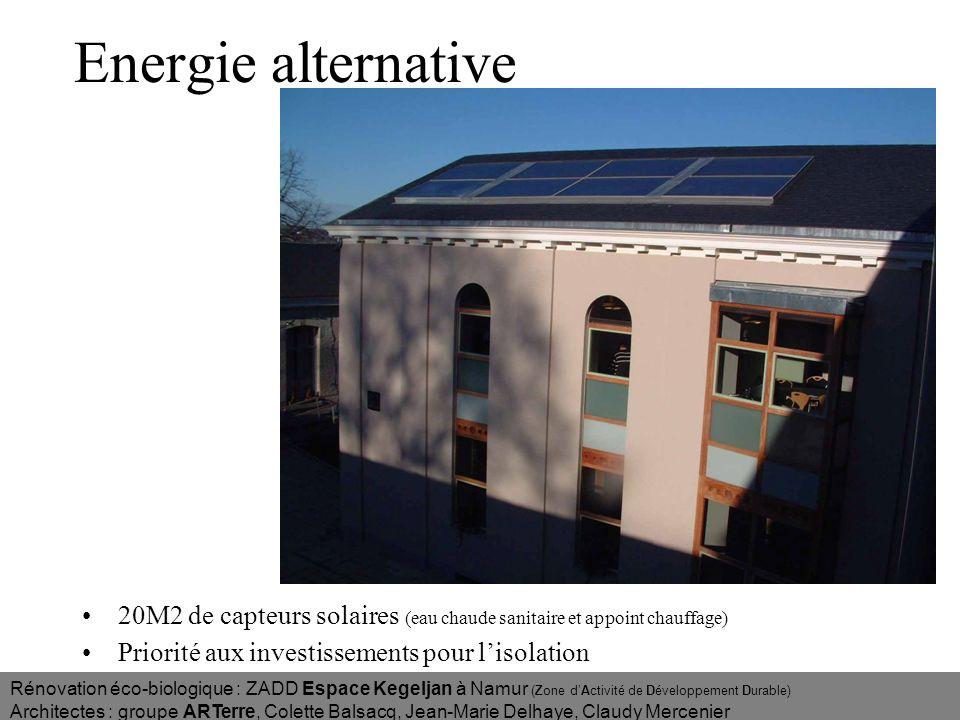 Energie alternative 20M2 de capteurs solaires (eau chaude sanitaire et appoint chauffage) Priorité aux investissements pour l'isolation.