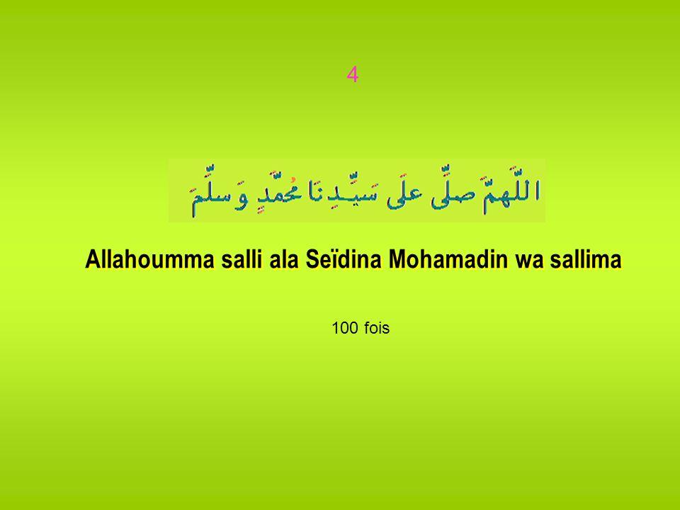 Allahoumma salli ala Seïdina Mohamadin wa sallima
