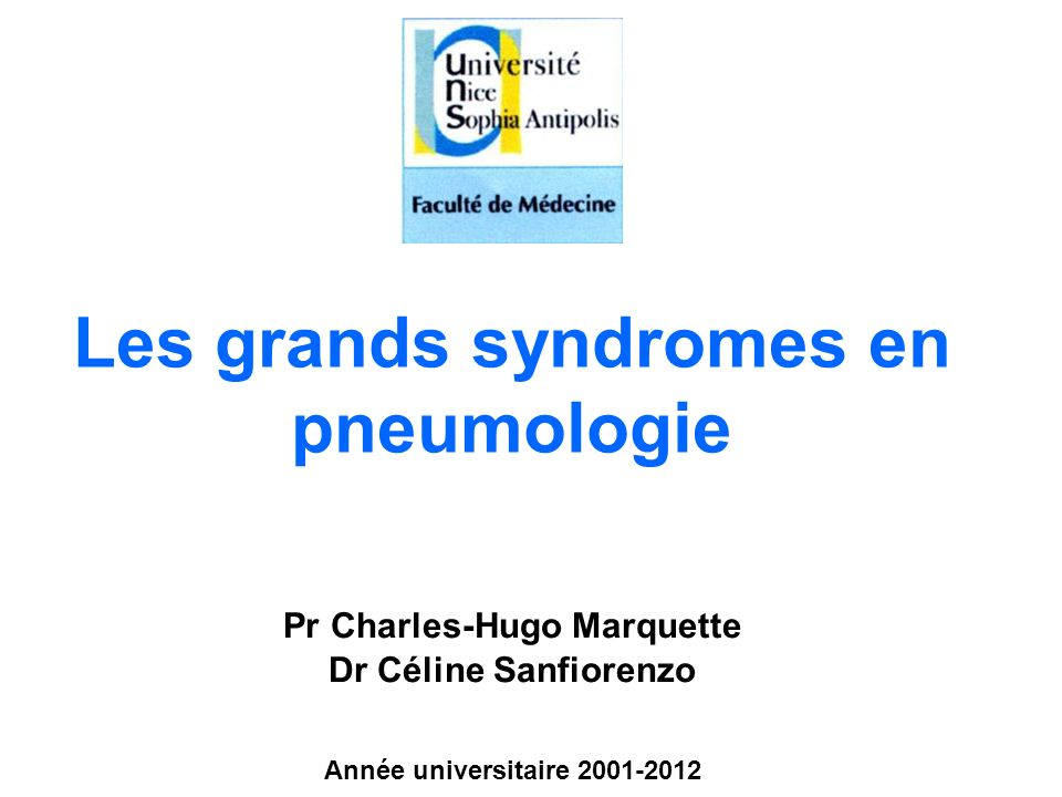 Les grands syndromes en pneumologie Pr Charles-Hugo Marquette