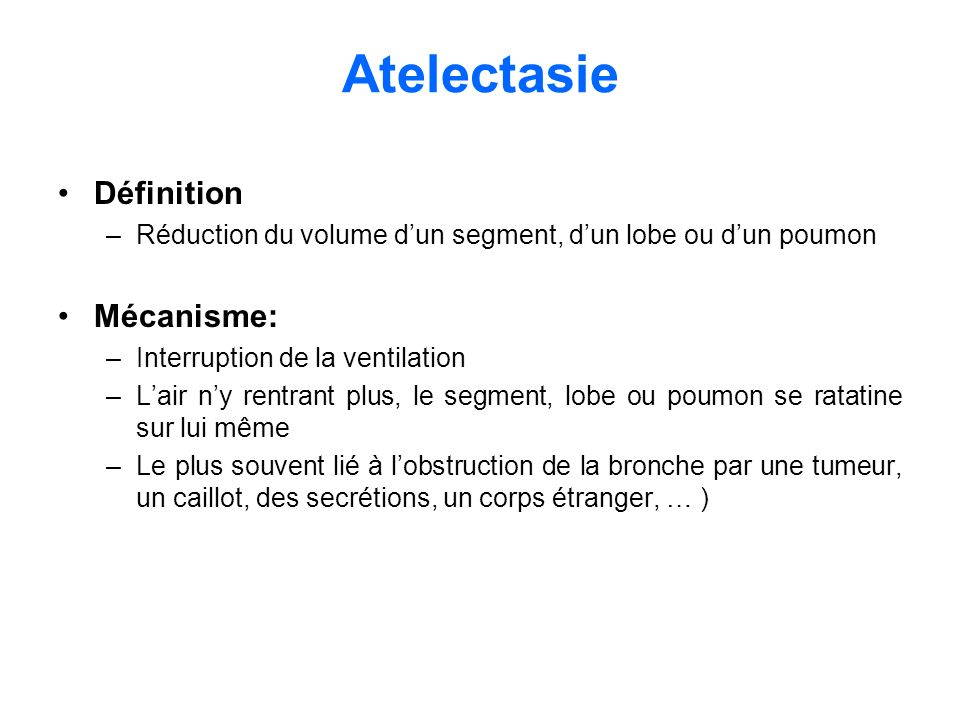 Atelectasie Définition Mécanisme: