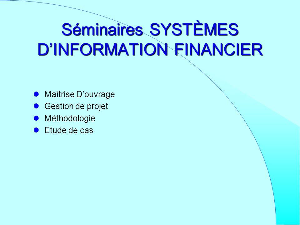 Séminaires SYSTÈMES D'INFORMATION FINANCIER