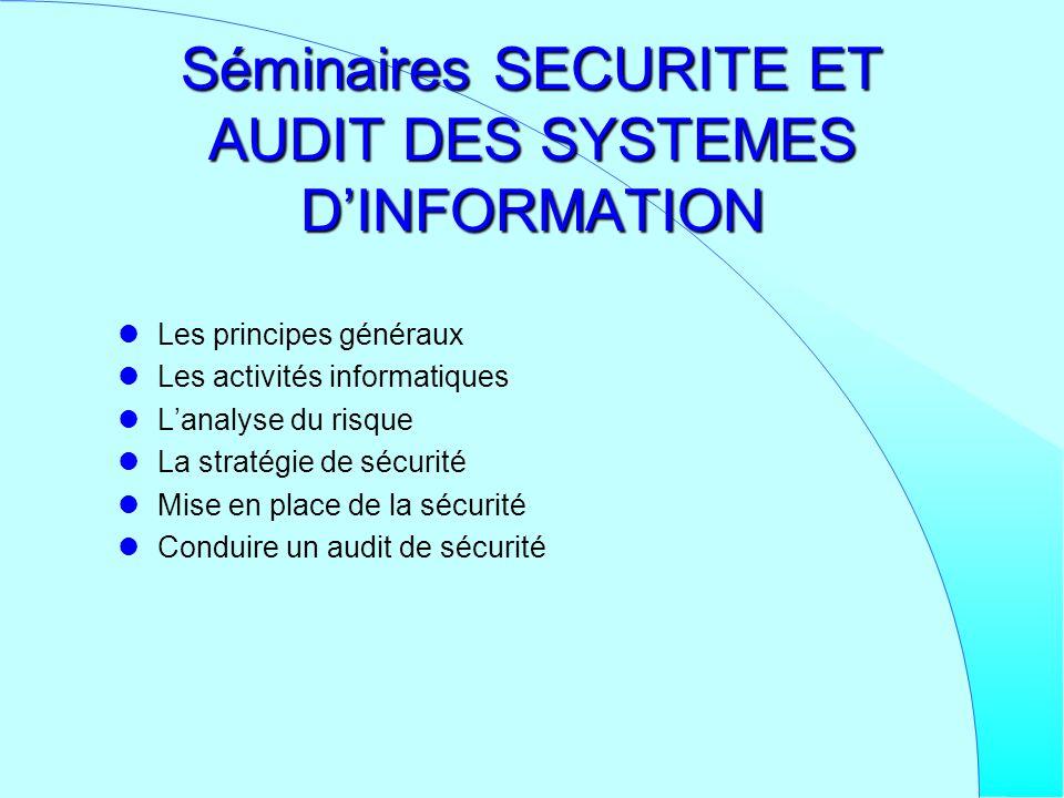 Séminaires SECURITE ET AUDIT DES SYSTEMES D'INFORMATION