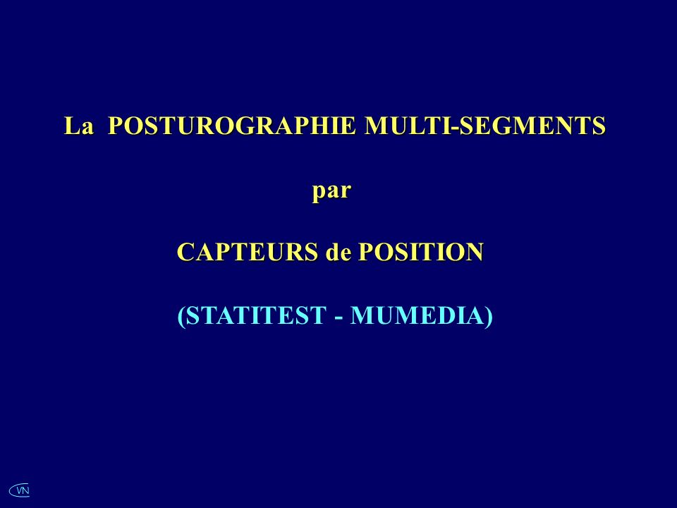 La POSTUROGRAPHIE MULTI-SEGMENTS