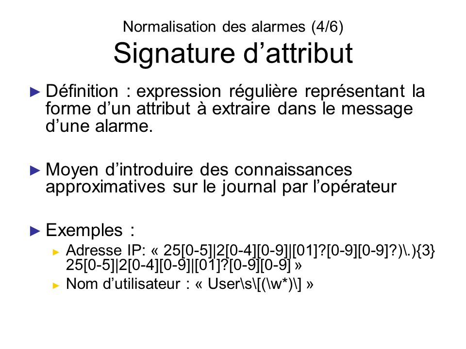Normalisation des alarmes (4/6) Signature d'attribut