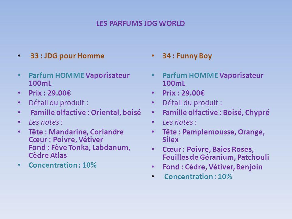LES PARFUMS JDG WORLD 33 : JDG pour Homme. Parfum HOMME Vaporisateur 100mL. Prix : 29.00€ Détail du produit :