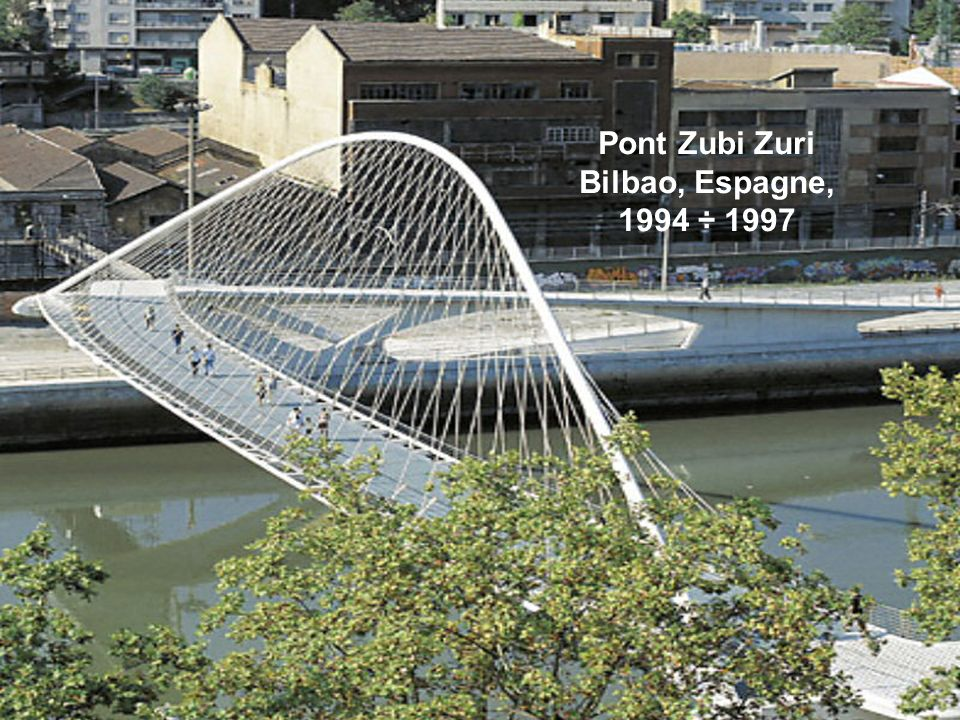 Pont Zubi Zuri Bilbao, Espagne, 1994 ÷ 1997
