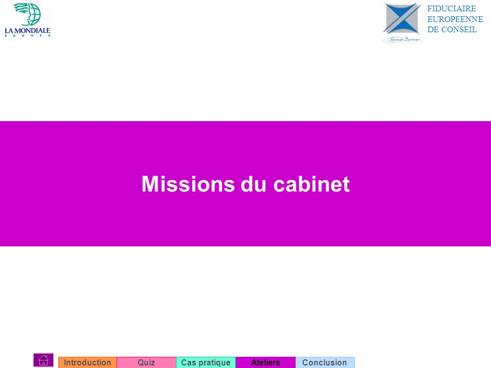 Missions du cabinet FIDUCIAIRE EUROPEENNE DE CONSEIL Introduction Quiz
