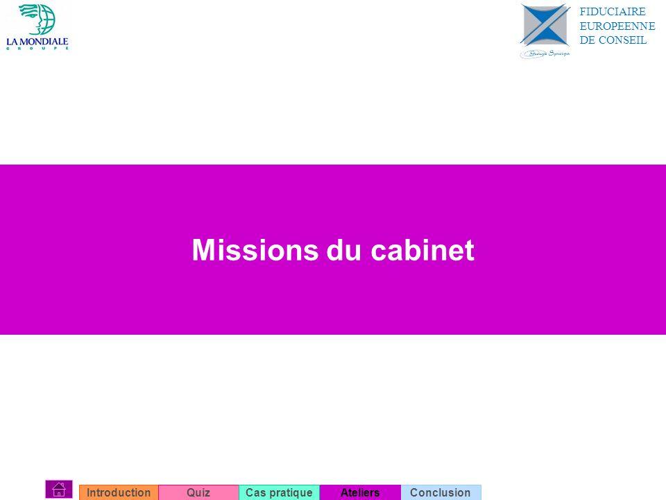 Missions du cabinet FIDUCIAIRE EUROPEENNE DE CONSEIL Introduction Quiz