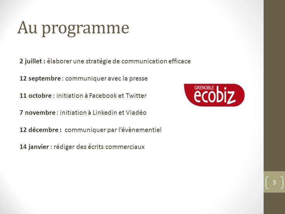 Au programme2 juillet : élaborer une stratégie de communication efficace. 12 septembre : communiquer avec la presse.