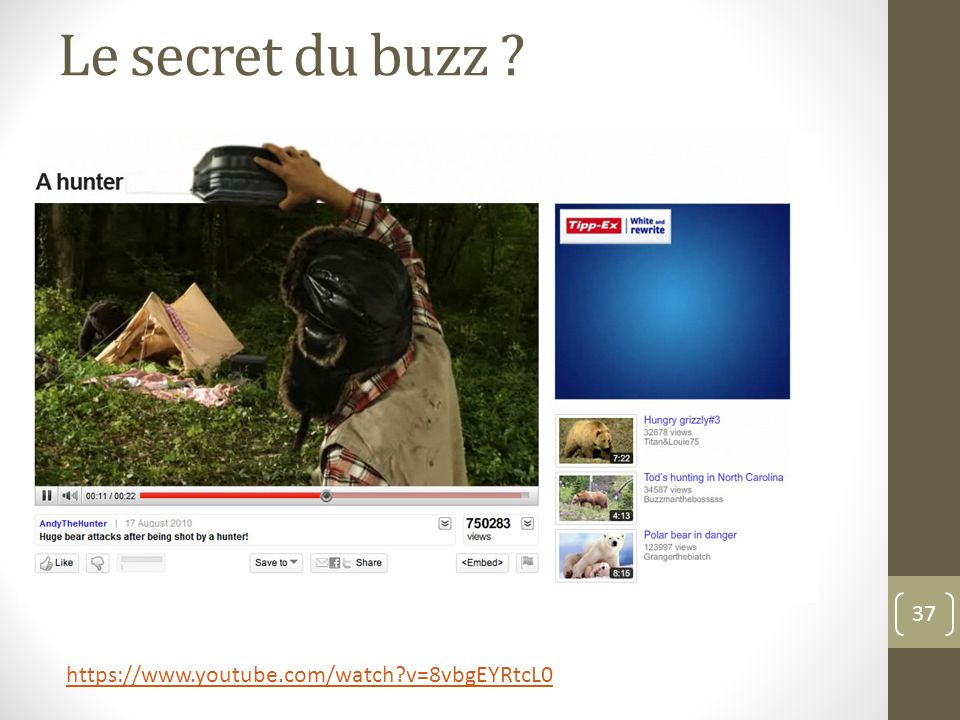 Le secret du buzz https://www.youtube.com/watch v=8vbgEYRtcL0