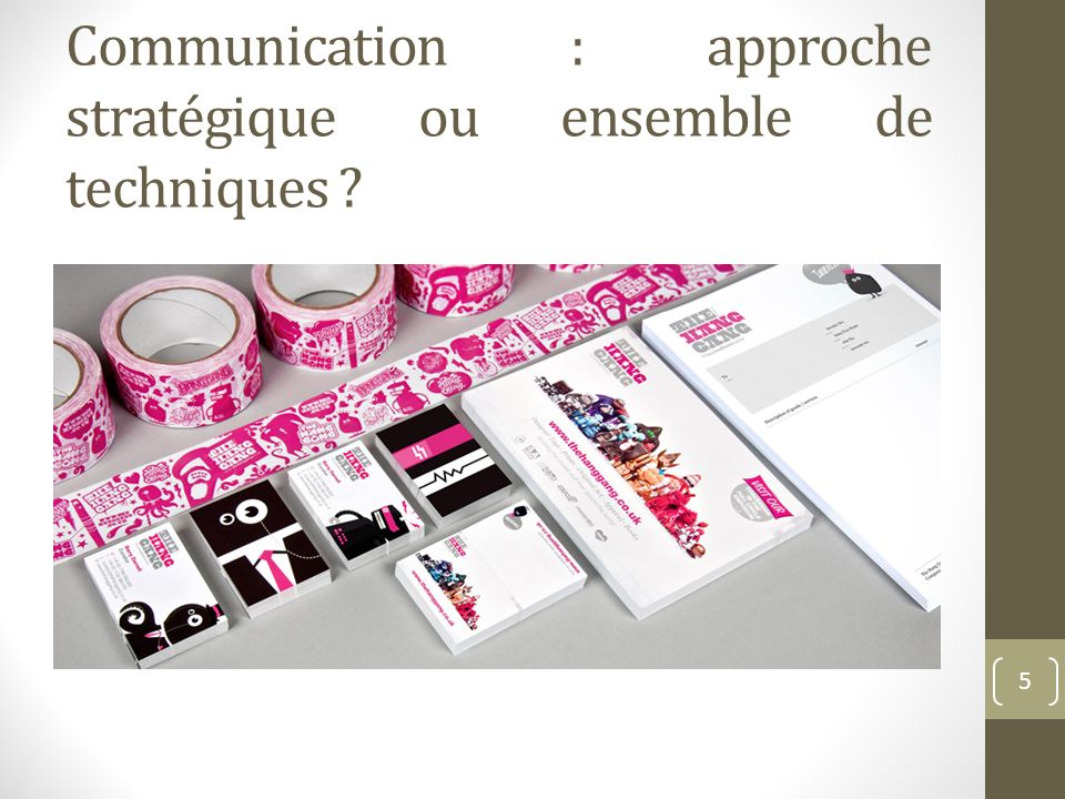 Communication : approche stratégique ou ensemble de techniques