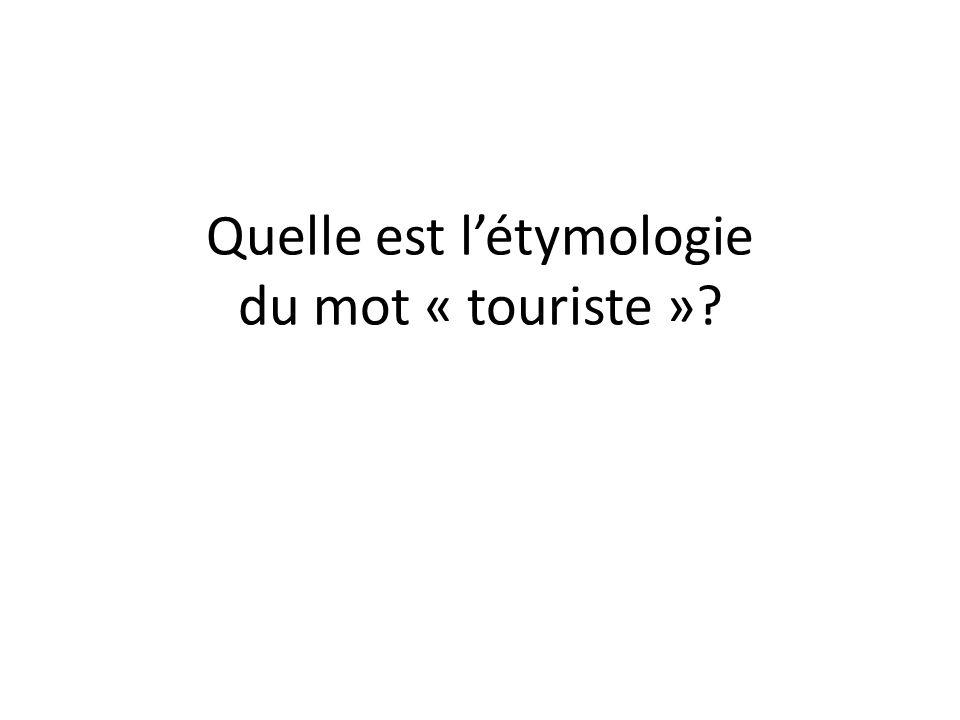 Quelle est l'étymologie du mot « touriste »