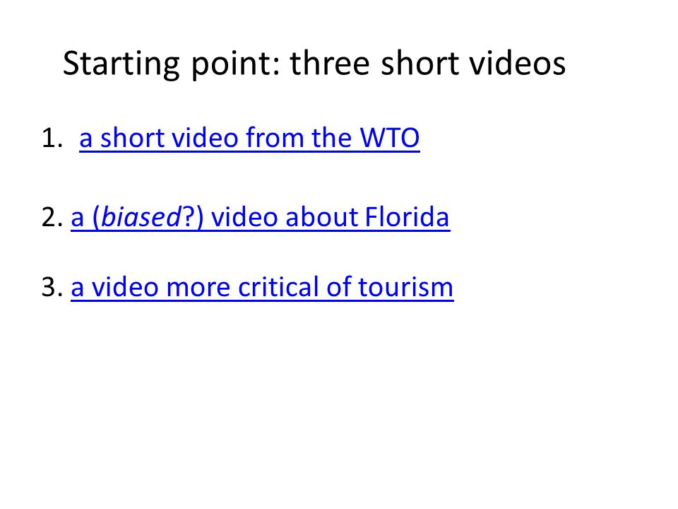 Starting point: three short videos